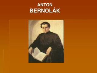 ANTON  BERNOL�K
