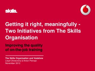 Getting it right, meaningfully -  Two Initiatives from  The  Skills Organisation
