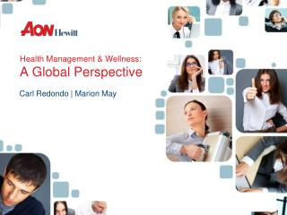 Health Management & Wellness:  A Global Perspective