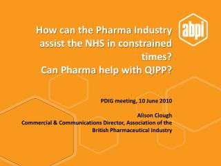 How can the  Pharma  Industry assist the NHS in constrained times?   Can  Pharma  help with QIPP?