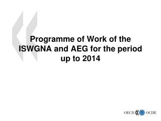 Programme of Work of the ISWGNA and AEG for the period up to 2014