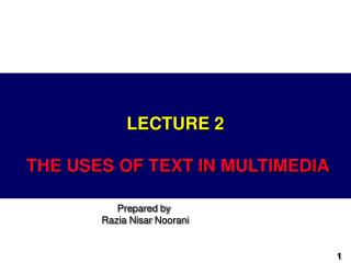 LECTURE  2 THE USES OF TEXT IN MULTIMEDIA