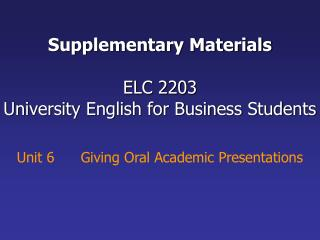 Supplementary Materials  ELC 2203  University English for Business Students