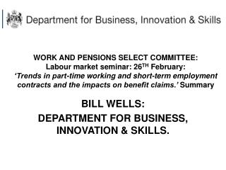 BILL WELLS: DEPARTMENT FOR BUSINESS, INNOVATION & SKILLS.