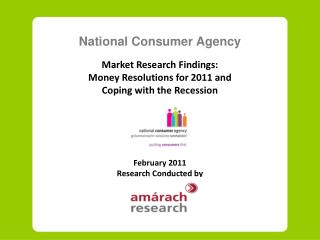 National Consumer Agency Market Research Findings: Money Resolutions for 2011 and