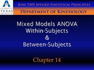 Mixed Models ANOVA Within-Subjects  & Between-Subjects