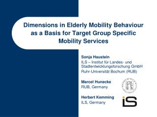 Dimensions in Elderly Mobility Behaviour  as a Basis for Target Group Specific  Mobility Services