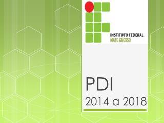 PDI 2014 a 2018