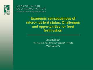 John Hoddinott International Food Policy Research Institute Washington DC