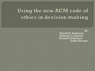 Using the new ACM code of ethics in decision making