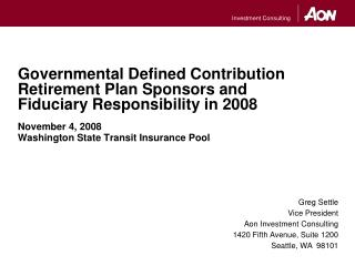 Governmental Defined Contribution  Retirement Plan Sponsors and  Fiduciary Responsibility in 2008