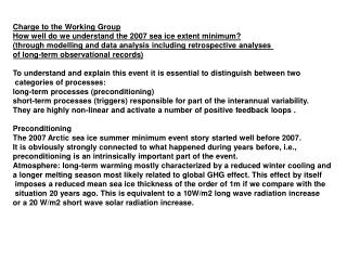 Charge to the Working Group How well do we understand the 2007 sea ice extent minimum?