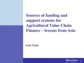 Sources of funding and support systems for Agricultural Value Chain Finance – lessons from Asia