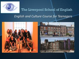 The Liverpool School of English English  and Culture Course for Teenagers