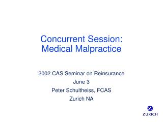 Concurrent Session: Medical Malpractice