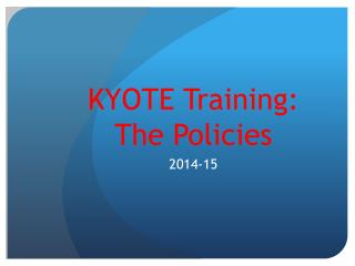 KYOTE Training: The Policies