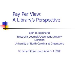 Pay Per View:  A Library's Perspective