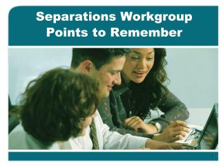 Separations Workgroup