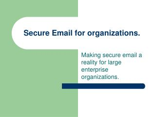 Secure Email for organizations.