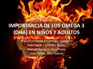 IMPORTANCIA DE LOS OMEGA 3 (DHA) EN NIÑOS Y ADULTOS