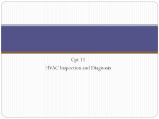 Cpt 11 HVAC Inspection and Diagnosis