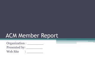 ACM Member Report