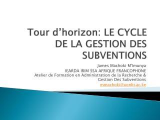 Tour  d'horizon :  LE CYCLE D E LA GESTION  DES  SUBVENTIONS