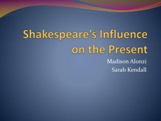 Shakespeare's Influence on the Present