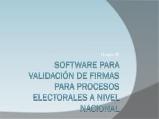 Software para validación de firmas para procesos electorales a nivel nacional