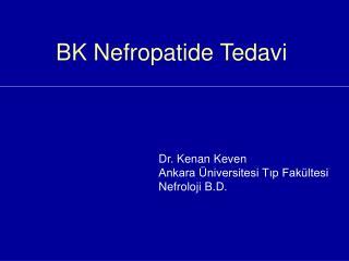 BK Nefropatide Tedavi