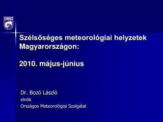 Szélsőséges meteorológiai helyzetek Magyarországon:   2010. május-június