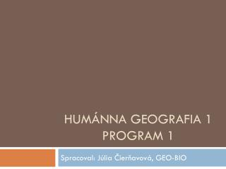 Humánna geografia 1 program 1