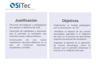 Justificación Recursos tecnológicos y pedagógicos que apoyen la didáctica del aula.