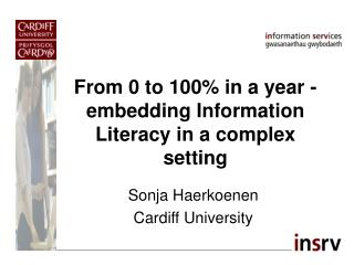 From 0 to 100% in a year - embedding Information Literacy in a complex setting