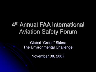 4 th  Annual FAA International Aviation Safety Forum