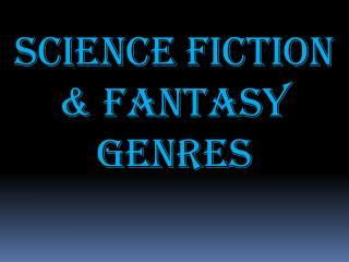 Science fiction  & FANTASY Genres