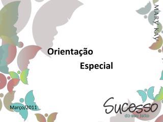Orienta��o  Especial