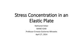 Stress Concentration in an Elastic Plate