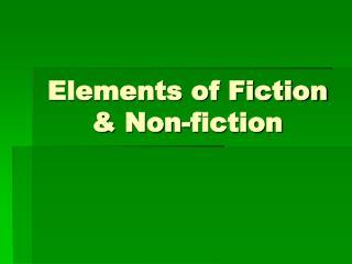 Elements of Fiction & Non-fiction