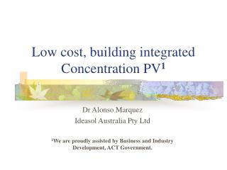 Low cost, building integrated Concentration PV 1