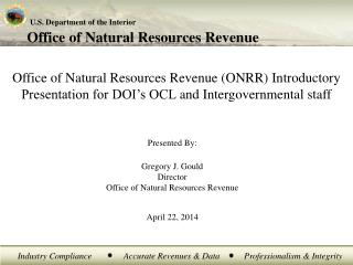 Gregory J.  Gould Director Office of Natural Resources Revenue