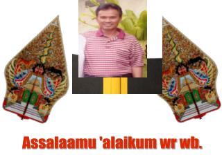 Assalaamu  'alaikum wr wb.