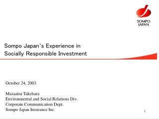 October 24, 2003 Masaatsu Takehara Environmental and Social Relations Div.