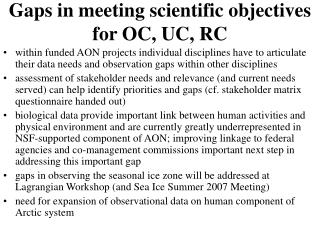 Gaps in meeting scientific objectives for OC, UC, RC