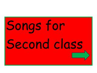 Songs for Second class