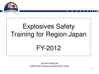 Explosives Safety  Training for Region Japan  FY-2012