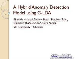 A Hybrid Anomaly Detection Model using G-LDA