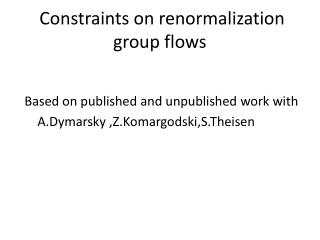 Constraints on renormalization group flows