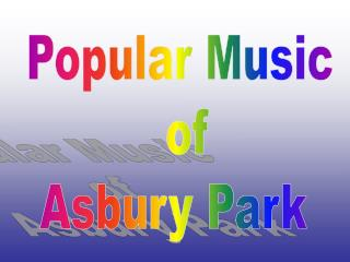 Popular Music  of Asbury Park