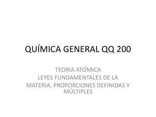QUÍMICA GENERAL  QQ 200